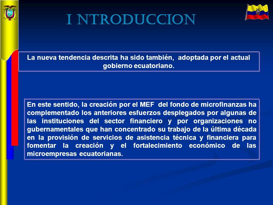 La nueva tendencia descrita ha sido también, adoptada por el actual gobierno ecuatoriano. En este sentido, la creación por el MEF del fondo de microfi