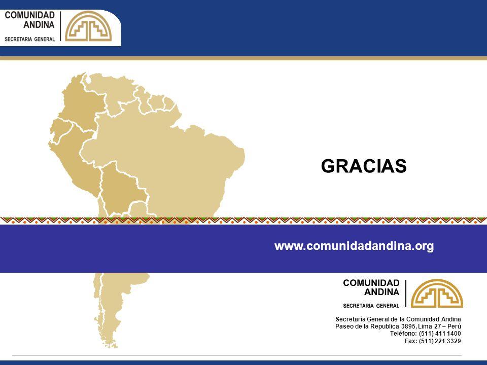 Secretaría General de la Comunidad Andina Paseo de la Republica 3895, Lima 27 – Perú Teléfono: (511) 411 1400 Fax: (511) 221 3329 GRACIAS www.comunida