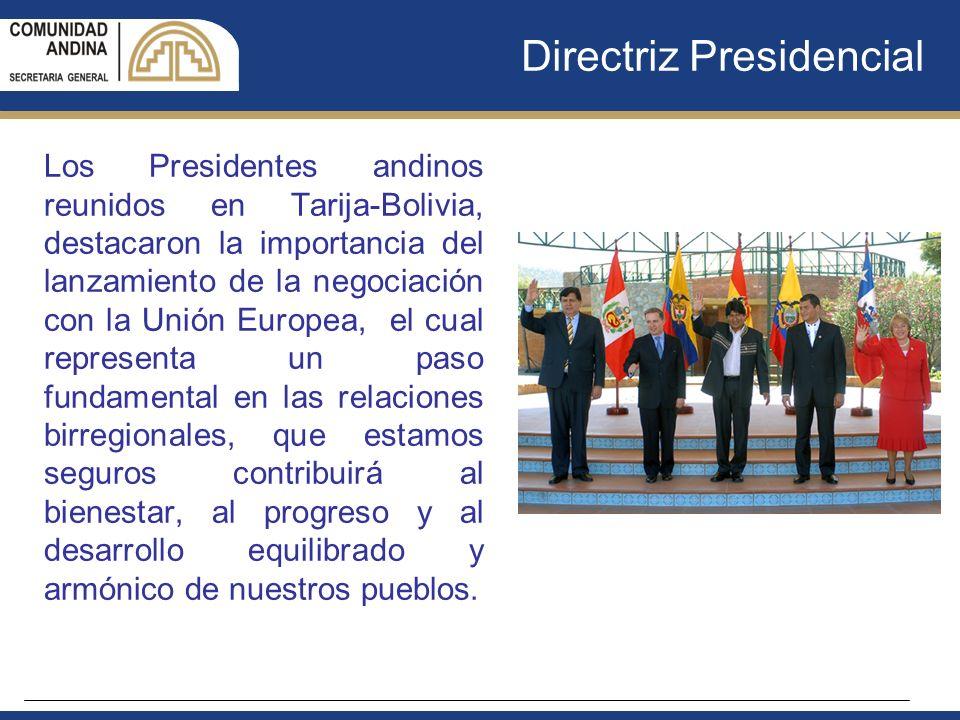 Directriz Presidencial Los Presidentes andinos reunidos en Tarija-Bolivia, destacaron la importancia del lanzamiento de la negociación con la Unión Eu
