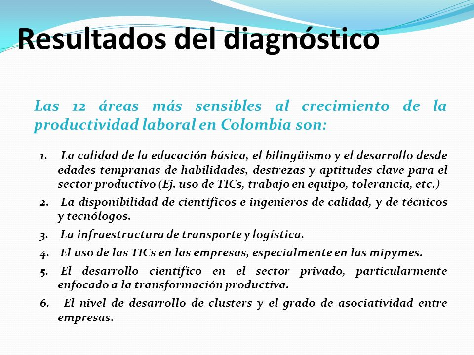Las 12 áreas más sensibles al crecimiento de la productividad laboral en Colombia son: 1.