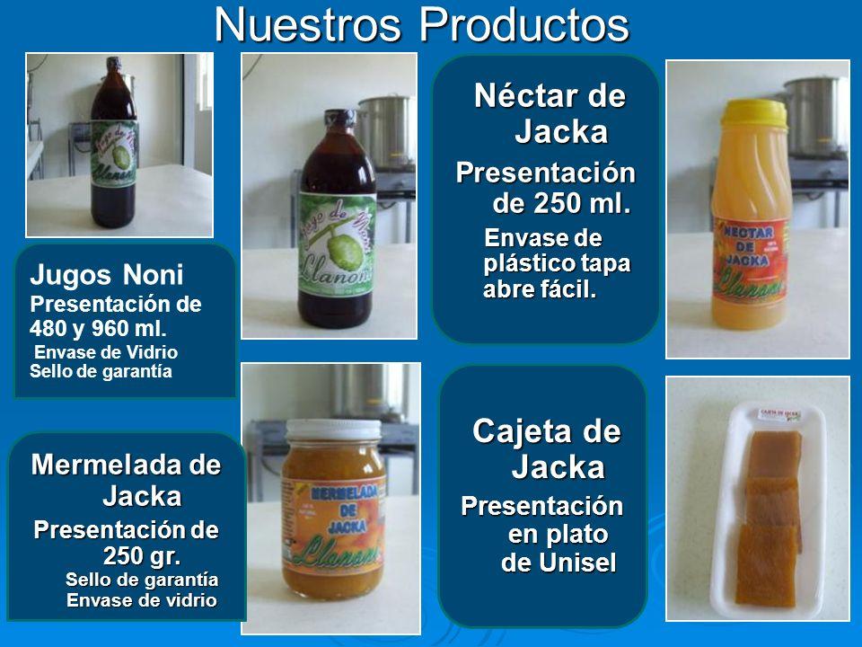 Nuestros Productos Jugos Noni Presentación de 480 y 960 ml. Envase de Vidrio Sello de garantía Mermelada de Jacka Presentación de 250 gr. Sello de gar