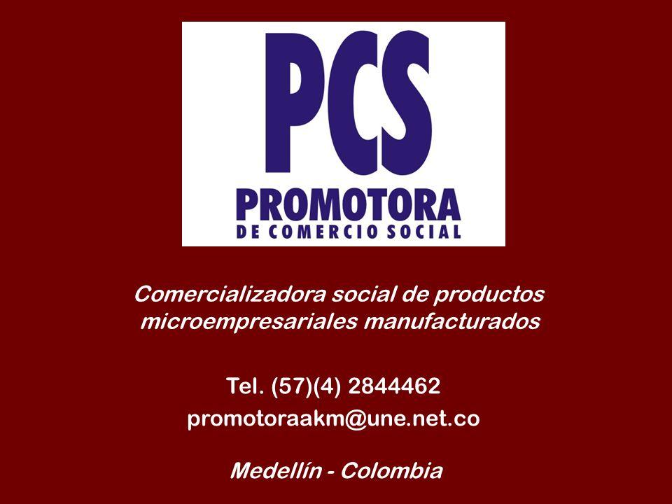 Tel. (57)(4) 2844462 promotoraakm@une.net.co Comercializadora social de productos microempresariales manufacturados Medellín - Colombia