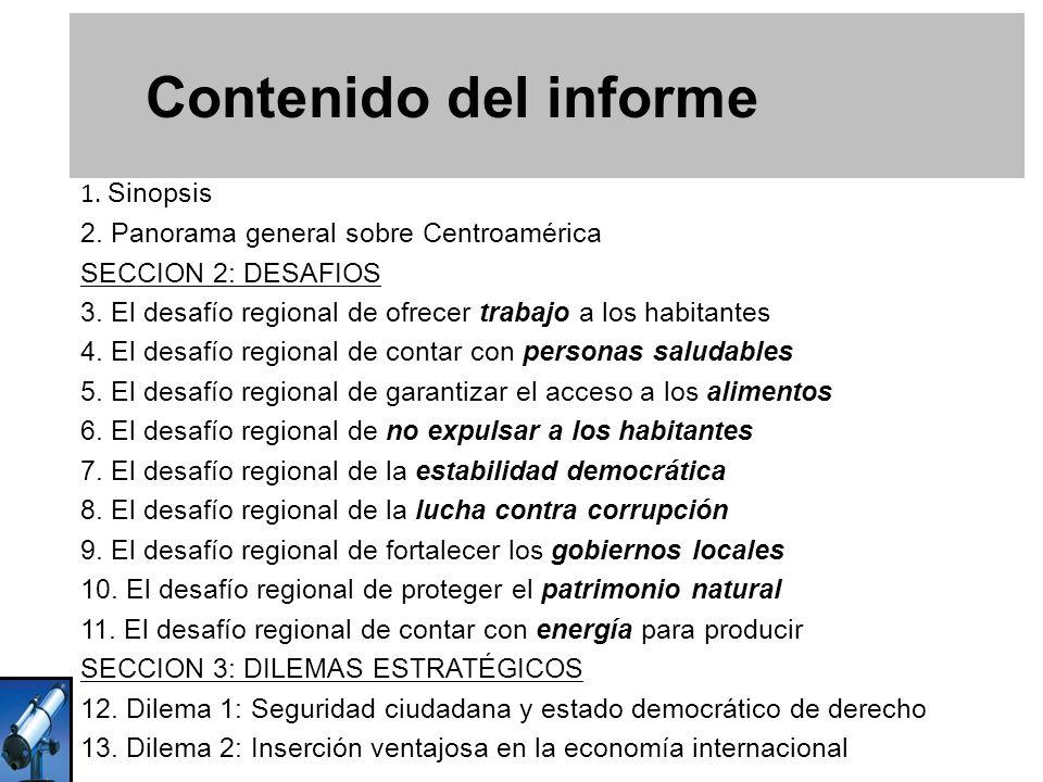 Contenido del informe 1. Sinopsis 2. Panorama general sobre Centroamérica SECCION 2: DESAFIOS 3. El desafío regional de ofrecer trabajo a los habitant