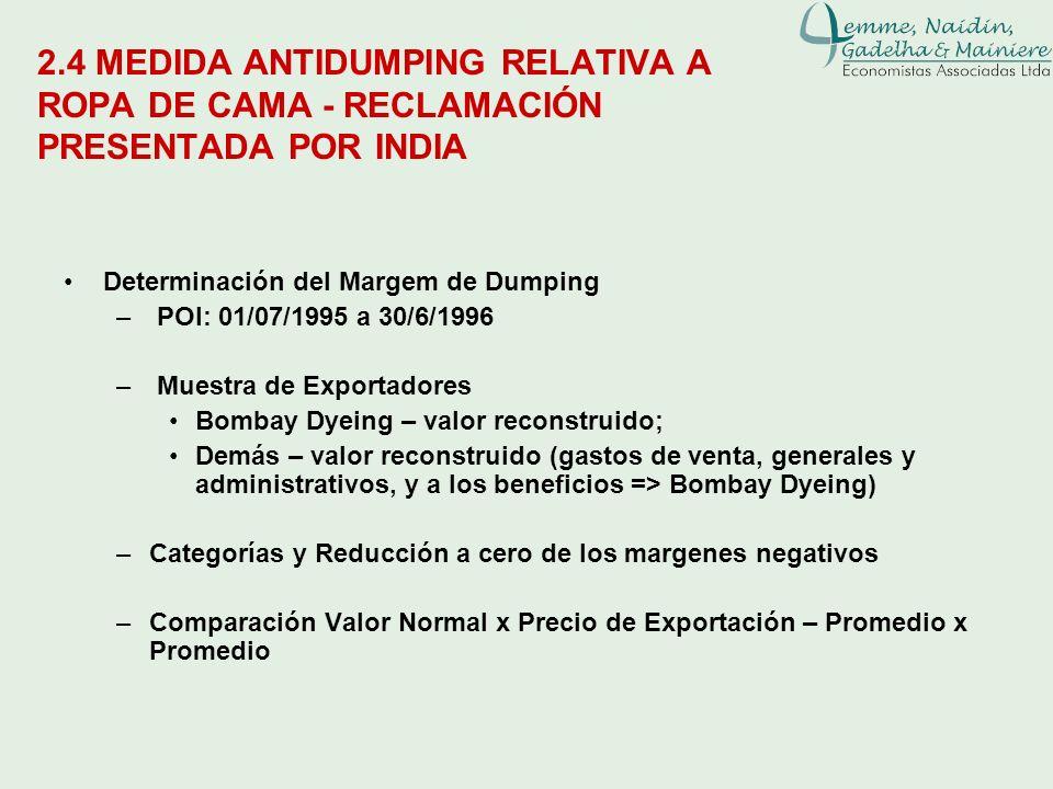 2.4 MEDIDA ANTIDUMPING RELATIVA A ROPA DE CAMA - RECLAMACIÓN PRESENTADA POR INDIA Determinación del Margem de Dumping – POI: 01/07/1995 a 30/6/1996 –