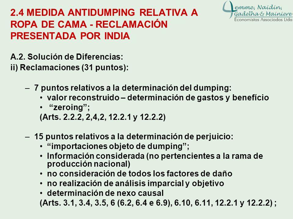 2.4 MEDIDA ANTIDUMPING RELATIVA A ROPA DE CAMA - RECLAMACIÓN PRESENTADA POR INDIA A.2. Solución de Diferencias: ii) Reclamaciones (31 puntos): –7 punt
