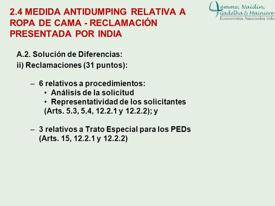 2.4 MEDIDA ANTIDUMPING RELATIVA A ROPA DE CAMA - RECLAMACIÓN PRESENTADA POR INDIA A.2. Solución de Diferencias: ii) Reclamaciones (31 puntos): –6 rela
