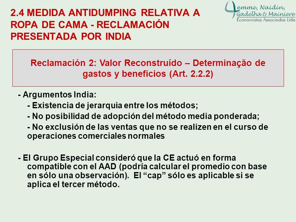 2.4 MEDIDA ANTIDUMPING RELATIVA A ROPA DE CAMA - RECLAMACIÓN PRESENTADA POR INDIA Reclamación 2: Valor Reconstruído – Determinação de gastos y benefic