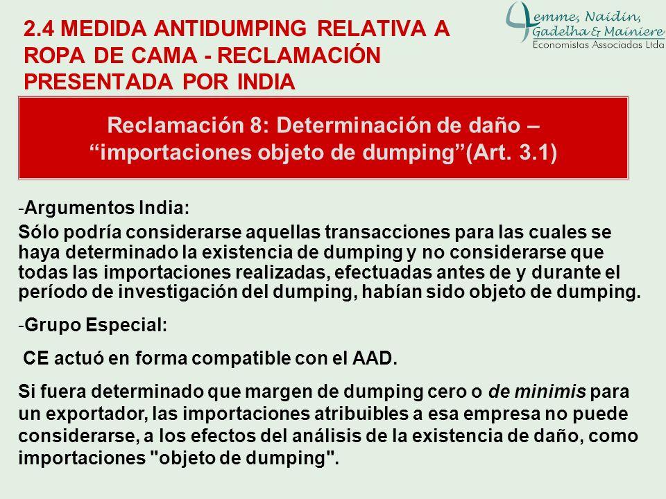 2.4 MEDIDA ANTIDUMPING RELATIVA A ROPA DE CAMA - RECLAMACIÓN PRESENTADA POR INDIA Reclamación 8: Determinación de daño – importaciones objeto de dumpi
