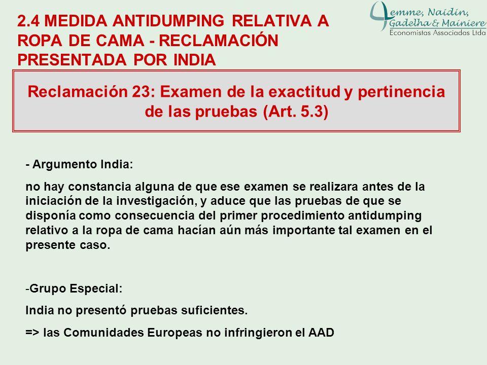 2.4 MEDIDA ANTIDUMPING RELATIVA A ROPA DE CAMA - RECLAMACIÓN PRESENTADA POR INDIA Reclamación 23: Examen de la exactitud y pertinencia de las pruebas