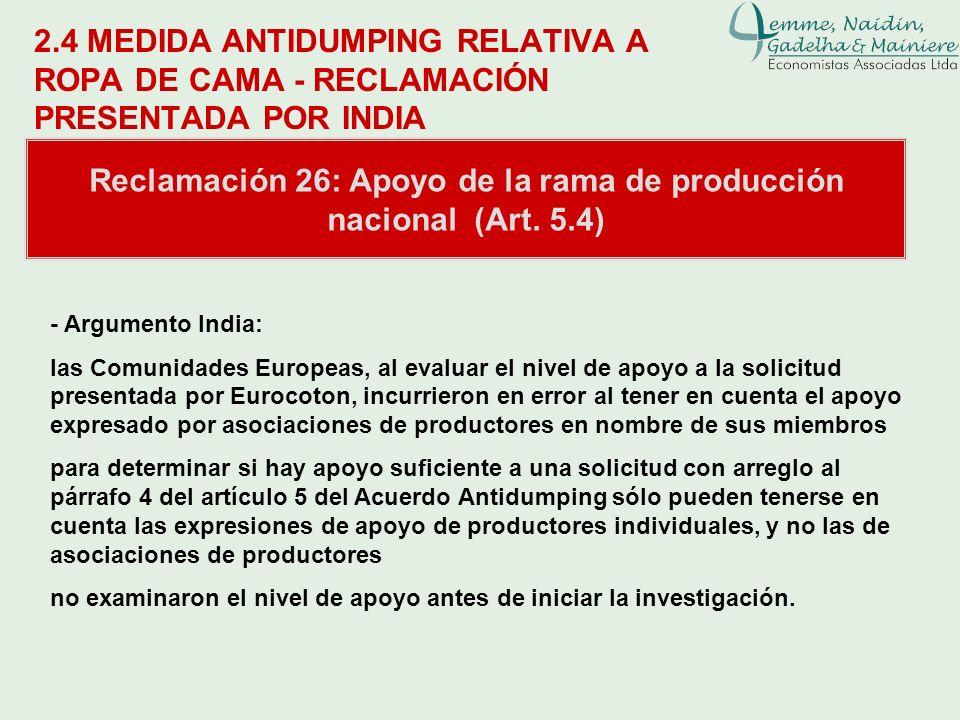 2.4 MEDIDA ANTIDUMPING RELATIVA A ROPA DE CAMA - RECLAMACIÓN PRESENTADA POR INDIA Reclamación 26: Apoyo de la rama de producción nacional (Art. 5.4) -