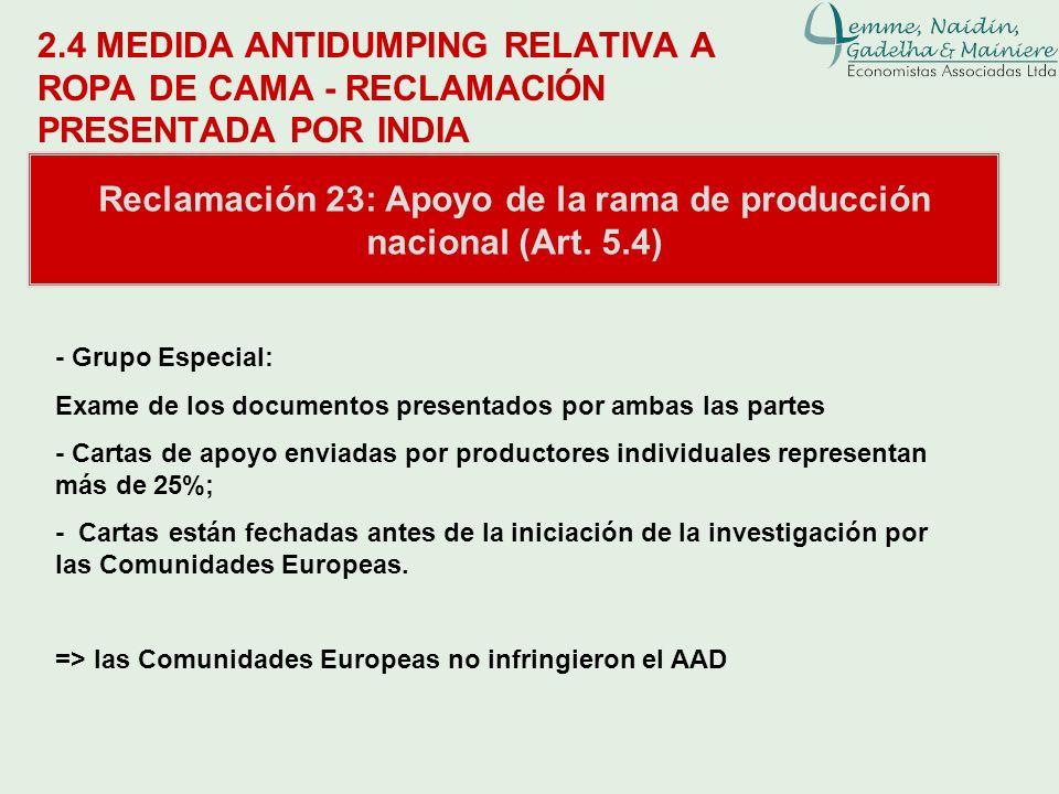 2.4 MEDIDA ANTIDUMPING RELATIVA A ROPA DE CAMA - RECLAMACIÓN PRESENTADA POR INDIA Reclamación 23: Apoyo de la rama de producción nacional (Art. 5.4) -