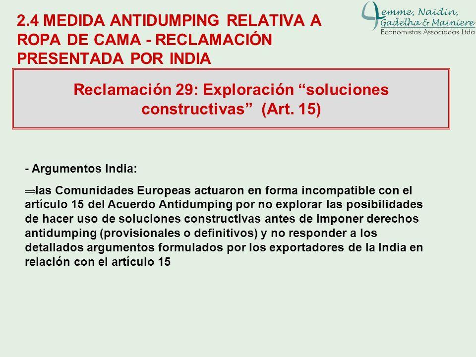 2.4 MEDIDA ANTIDUMPING RELATIVA A ROPA DE CAMA - RECLAMACIÓN PRESENTADA POR INDIA Reclamación 29: Exploración soluciones constructivas (Art. 15) - Arg