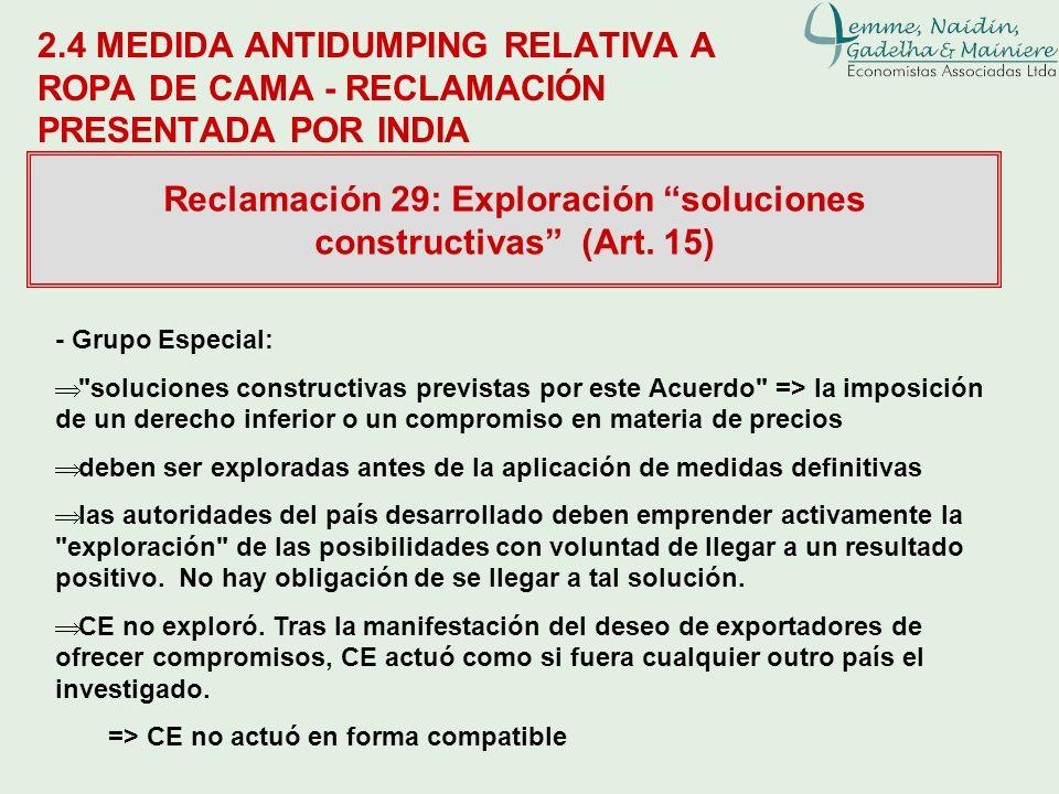 2.4 MEDIDA ANTIDUMPING RELATIVA A ROPA DE CAMA - RECLAMACIÓN PRESENTADA POR INDIA Reclamación 29: Exploración soluciones constructivas (Art. 15) - Gru