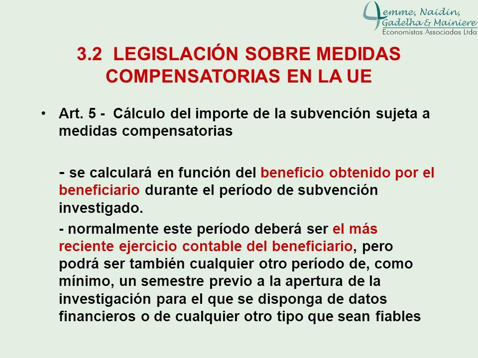 3.2 LEGISLACIÓN SOBRE MEDIDAS COMPENSATORIAS EN LA UE Art. 5 - Cálculo del importe de la subvención sujeta a medidas compensatorias - se calculará en