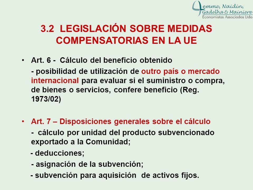 3.2 LEGISLACIÓN SOBRE MEDIDAS COMPENSATORIAS EN LA UE Art. 6 - Cálculo del beneficio obtenido - posibilidad de utilización de outro país o mercado int
