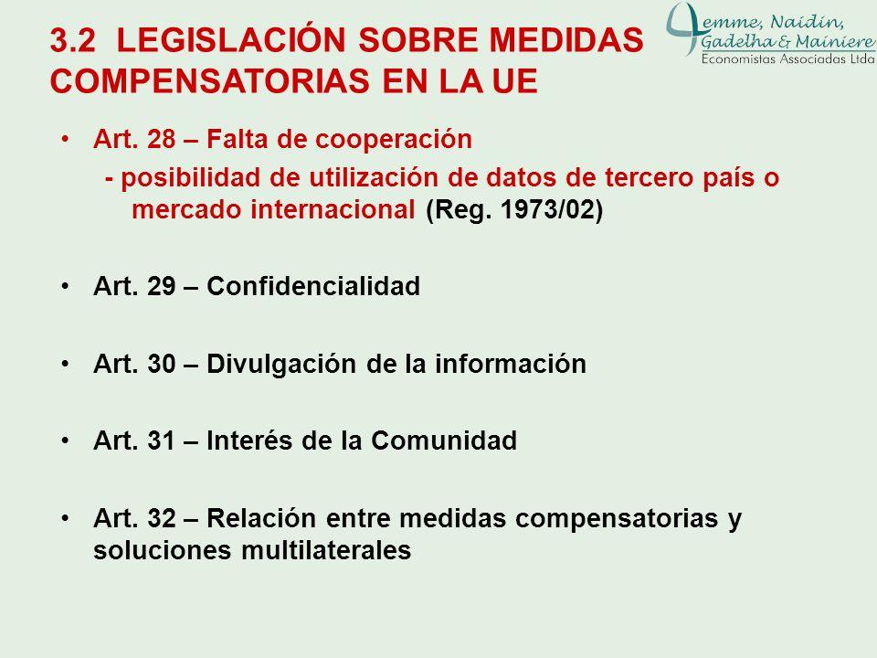 3.2 LEGISLACIÓN SOBRE MEDIDAS COMPENSATORIAS EN LA UE Art. 28 – Falta de cooperación - posibilidad de utilización de datos de tercero país o mercado i