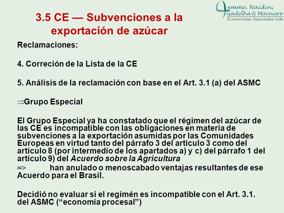 3.5 CE Subvenciones a la exportación de azúcar Reclamaciones: 4. Correción de la Lista de la CE 5. Análisis de la reclamación con base en el Art. 3.1