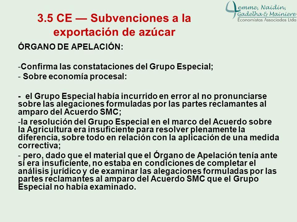 3.5 CE Subvenciones a la exportación de azúcar ÓRGANO DE APELACIÓN: -Confirma las constataciones del Grupo Especial; - Sobre economía procesal: - el G