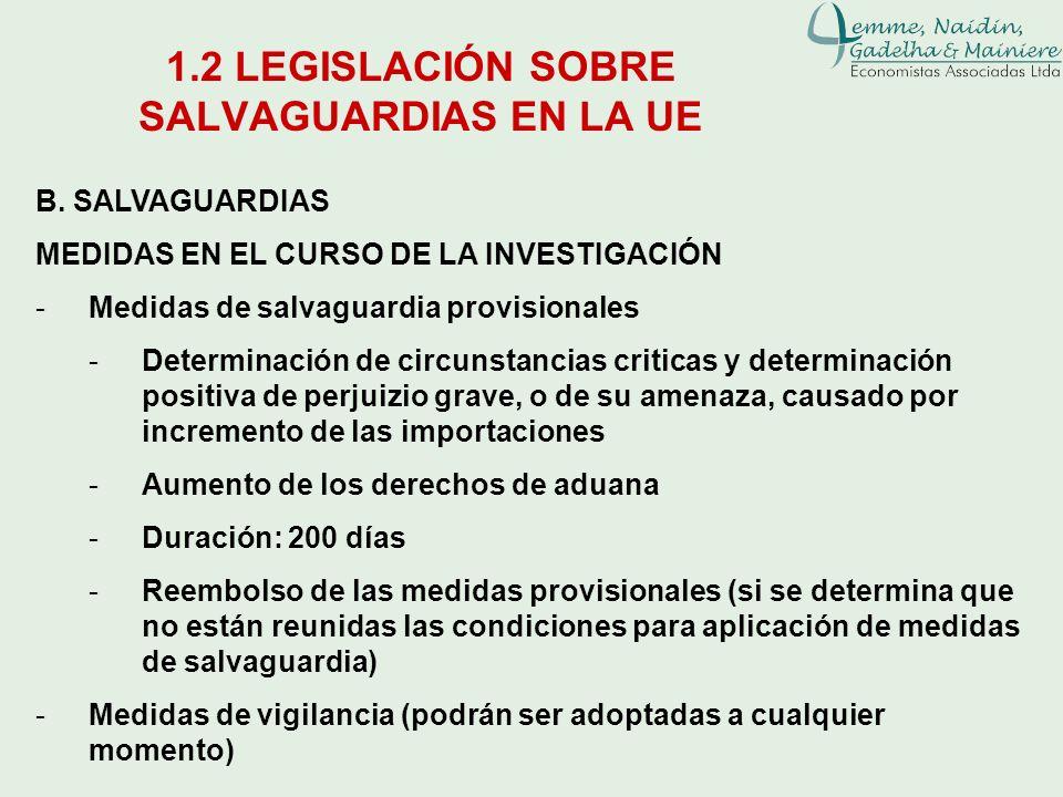1.2 LEGISLACIÓN SOBRE SALVAGUARDIAS EN LA UE B. SALVAGUARDIAS MEDIDAS EN EL CURSO DE LA INVESTIGACIÓN -Medidas de salvaguardia provisionales -Determin