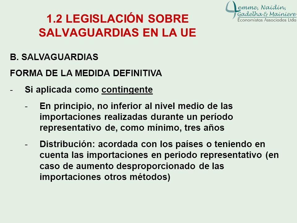 1.2 LEGISLACIÓN SOBRE SALVAGUARDIAS EN LA UE B. SALVAGUARDIAS FORMA DE LA MEDIDA DEFINITIVA -Si aplicada como contingente -En principio, no inferior a
