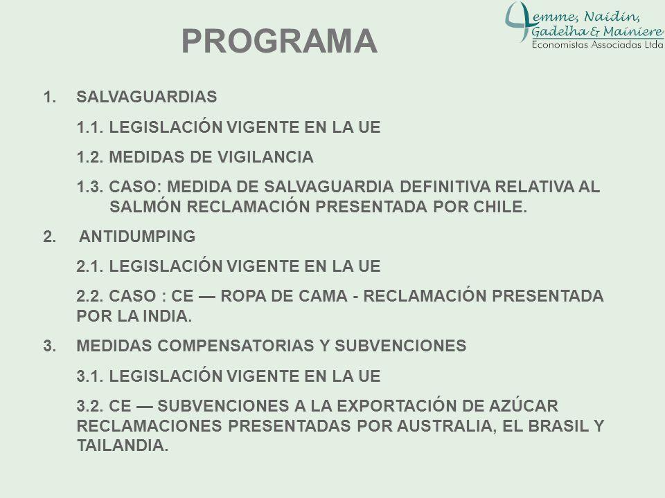 PROGRAMA 1.SALVAGUARDIAS 1.1. LEGISLACIÓN VIGENTE EN LA UE 1.2. MEDIDAS DE VIGILANCIA 1.3. CASO: MEDIDA DE SALVAGUARDIA DEFINITIVA RELATIVA AL SALMÓN