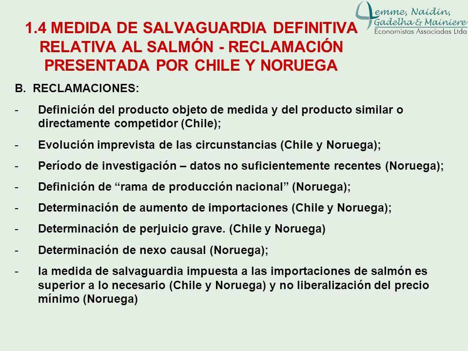 1.4 MEDIDA DE SALVAGUARDIA DEFINITIVA RELATIVA AL SALMÓN - RECLAMACIÓN PRESENTADA POR CHILE Y NORUEGA B. RECLAMACIONES: -Definición del producto objet