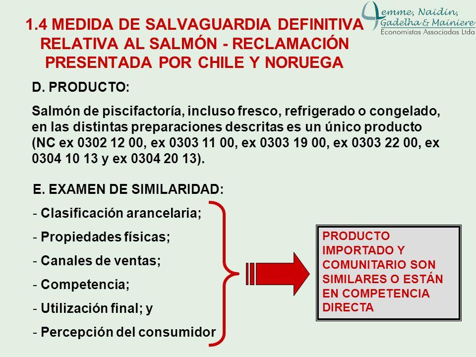D. PRODUCTO: Salmón de piscifactoría, incluso fresco, refrigerado o congelado, en las distintas preparaciones descritas es un único producto (NC ex 03