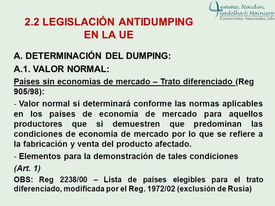A. DETERMINACIÓN DEL DUMPING: A.1. VALOR NORMAL: Países sin economías de mercado – Trato diferenciado (Reg 905/98): - Valor normal si determinará conf