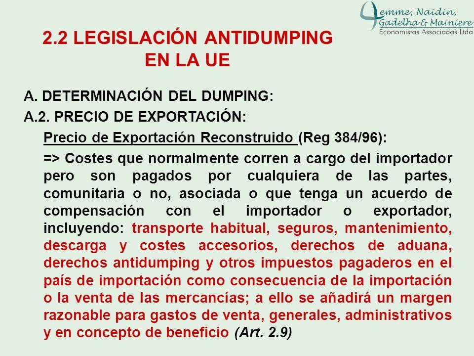 A. DETERMINACIÓN DEL DUMPING: A.2. PRECIO DE EXPORTACIÓN: Precio de Exportación Reconstruido (Reg 384/96): => Costes que normalmente corren a cargo de