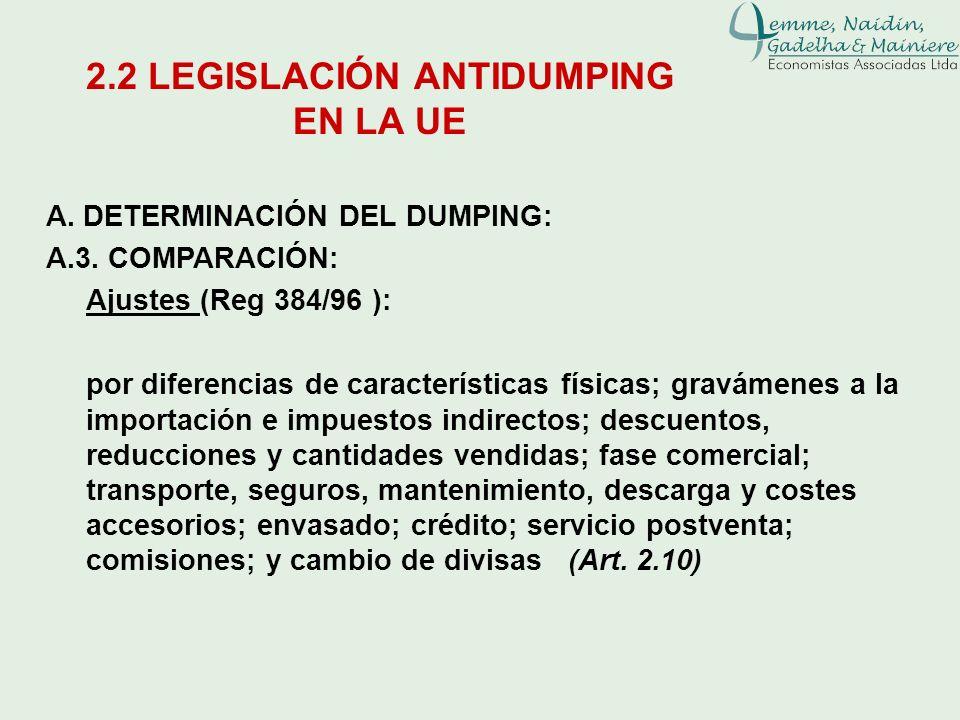 A. DETERMINACIÓN DEL DUMPING: A.3. COMPARACIÓN: Ajustes (Reg 384/96 ): por diferencias de características físicas; gravámenes a la importación e impue