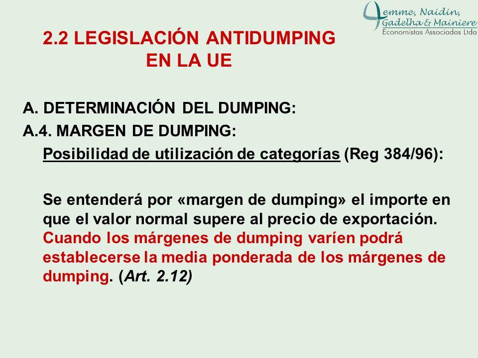 A. DETERMINACIÓN DEL DUMPING: A.4. MARGEN DE DUMPING: Posibilidad de utilización de categorías (Reg 384/96): Se entenderá por «margen de dumping» el i