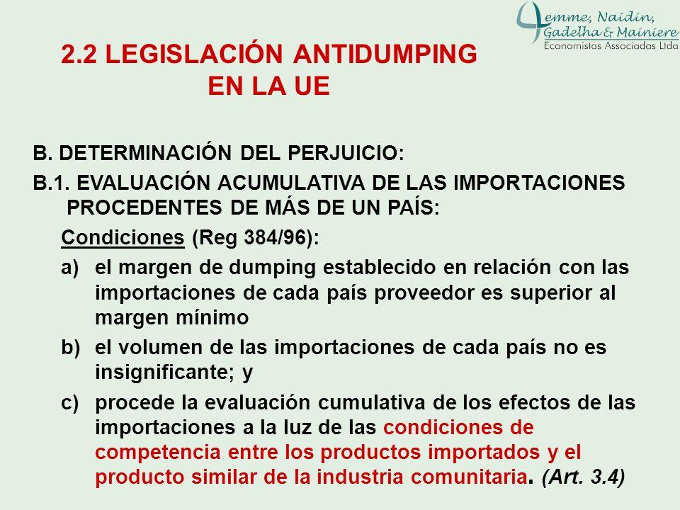 B. DETERMINACIÓN DEL PERJUICIO: B.1. EVALUACIÓN ACUMULATIVA DE LAS IMPORTACIONES PROCEDENTES DE MÁS DE UN PAÍS: Condiciones (Reg 384/96): a)el margen