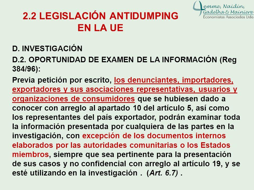 D. INVESTIGACIÓN D.2. OPORTUNIDAD DE EXAMEN DE LA INFORMACIÓN (Reg 384/96): Previa petición por escrito, los denunciantes, importadores, exportadores