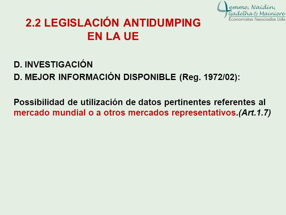 D. INVESTIGACIÓN D. MEJOR INFORMACIÓN DISPONIBLE (Reg. 1972/02): Possibilidad de utilización de datos pertinentes referentes al mercado mundial o a ot