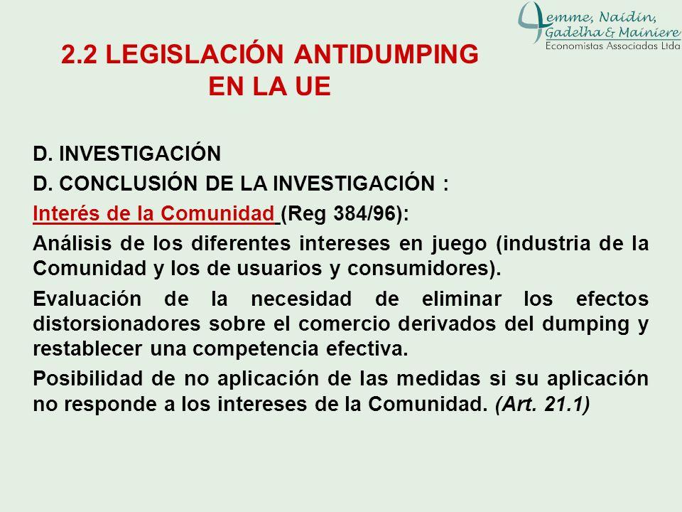 D. INVESTIGACIÓN D. CONCLUSIÓN DE LA INVESTIGACIÓN : Interés de la Comunidad (Reg 384/96): Análisis de los diferentes intereses en juego (industria de