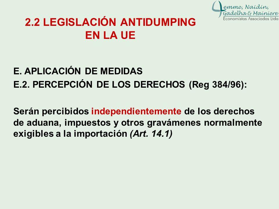 E. APLICACIÓN DE MEDIDAS E.2. PERCEPCIÓN DE LOS DERECHOS (Reg 384/96): Serán percibidos independientemente de los derechos de aduana, impuestos y otro