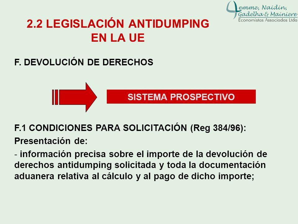 F. DEVOLUCIÓN DE DERECHOS F.1 CONDICIONES PARA SOLICITACIÓN (Reg 384/96): Presentación de: - información precisa sobre el importe de la devolución de