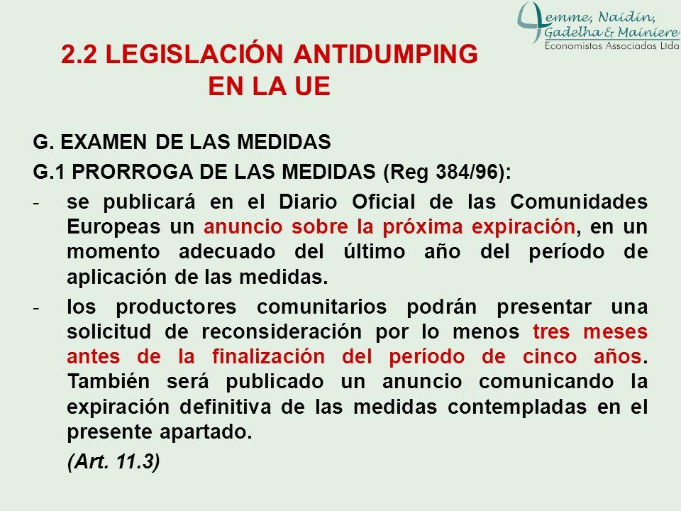 G. EXAMEN DE LAS MEDIDAS G.1 PRORROGA DE LAS MEDIDAS (Reg 384/96): -se publicará en el Diario Oficial de las Comunidades Europeas un anuncio sobre la
