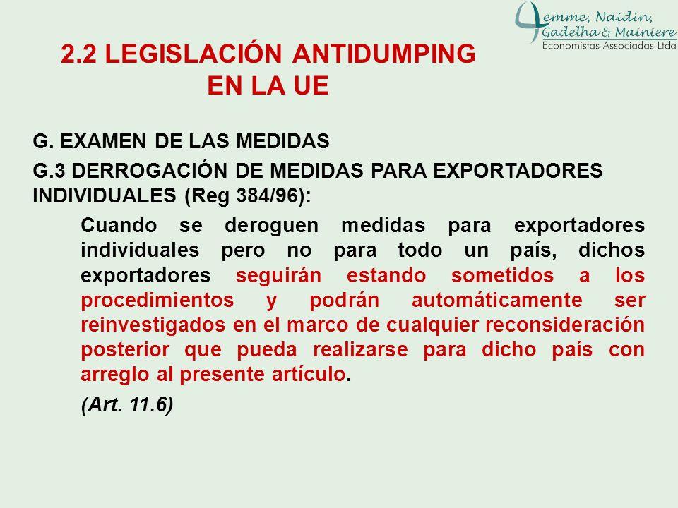 G. EXAMEN DE LAS MEDIDAS G.3 DERROGACIÓN DE MEDIDAS PARA EXPORTADORES INDIVIDUALES (Reg 384/96): Cuando se deroguen medidas para exportadores individu