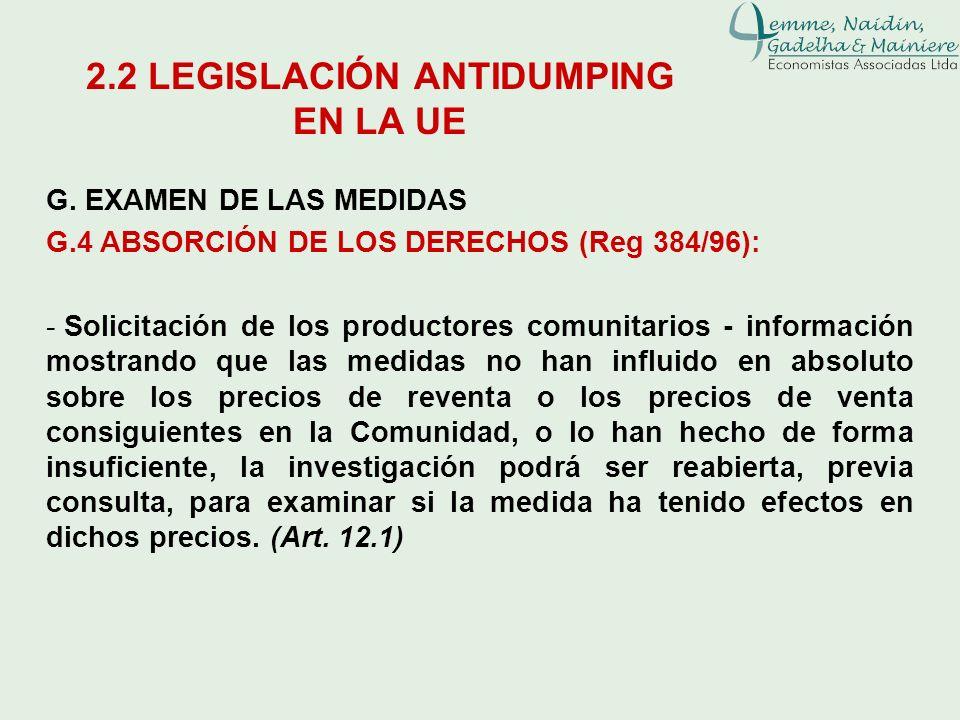 G. EXAMEN DE LAS MEDIDAS G.4 ABSORCIÓN DE LOS DERECHOS (Reg 384/96): - Solicitación de los productores comunitarios - información mostrando que las me