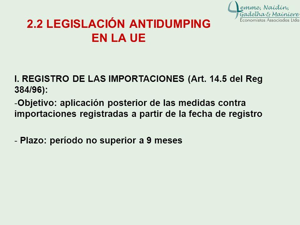 I. REGISTRO DE LAS IMPORTACIONES (Art. 14.5 del Reg 384/96): -Objetivo: aplicación posterior de las medidas contra importaciones registradas a partir