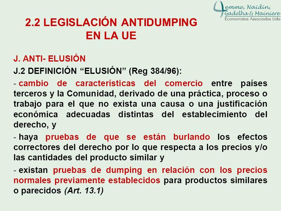 J. ANTI- ELUSIÓN J.2 DEFINICIÓN ELUSIÓN (Reg 384/96): - cambio de características del comercio entre países terceros y la Comunidad, derivado de una p