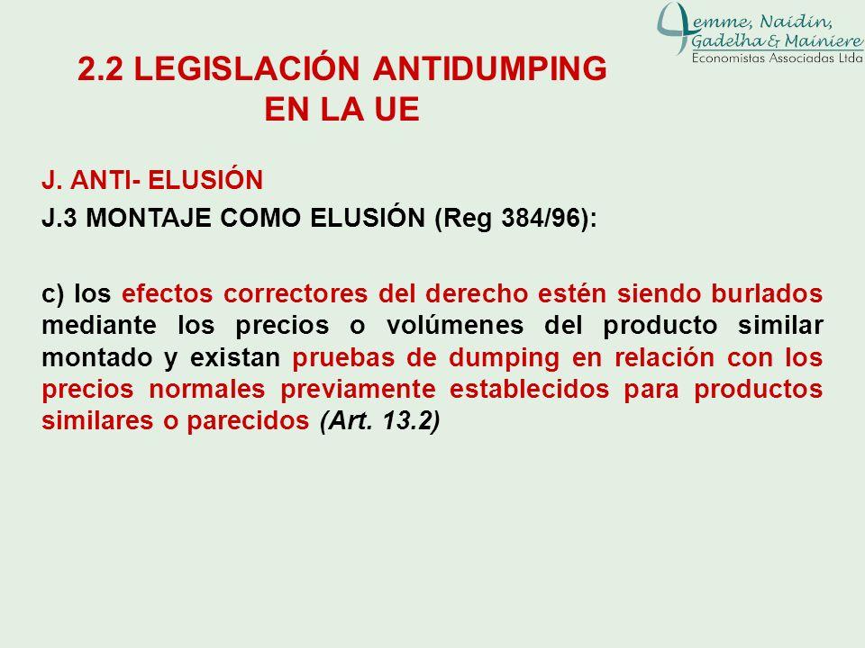 J. ANTI- ELUSIÓN J.3 MONTAJE COMO ELUSIÓN (Reg 384/96): c) los efectos correctores del derecho estén siendo burlados mediante los precios o volúmenes
