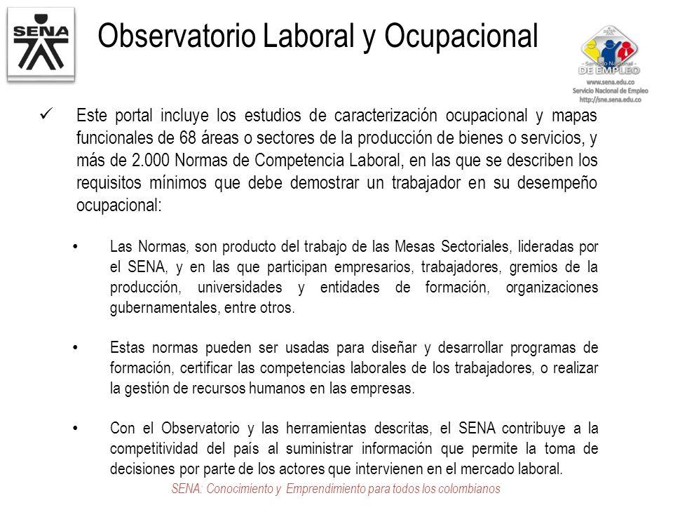 SENA: Conocimiento y Emprendimiento para todos los colombianos Este portal incluye los estudios de caracterización ocupacional y mapas funcionales de