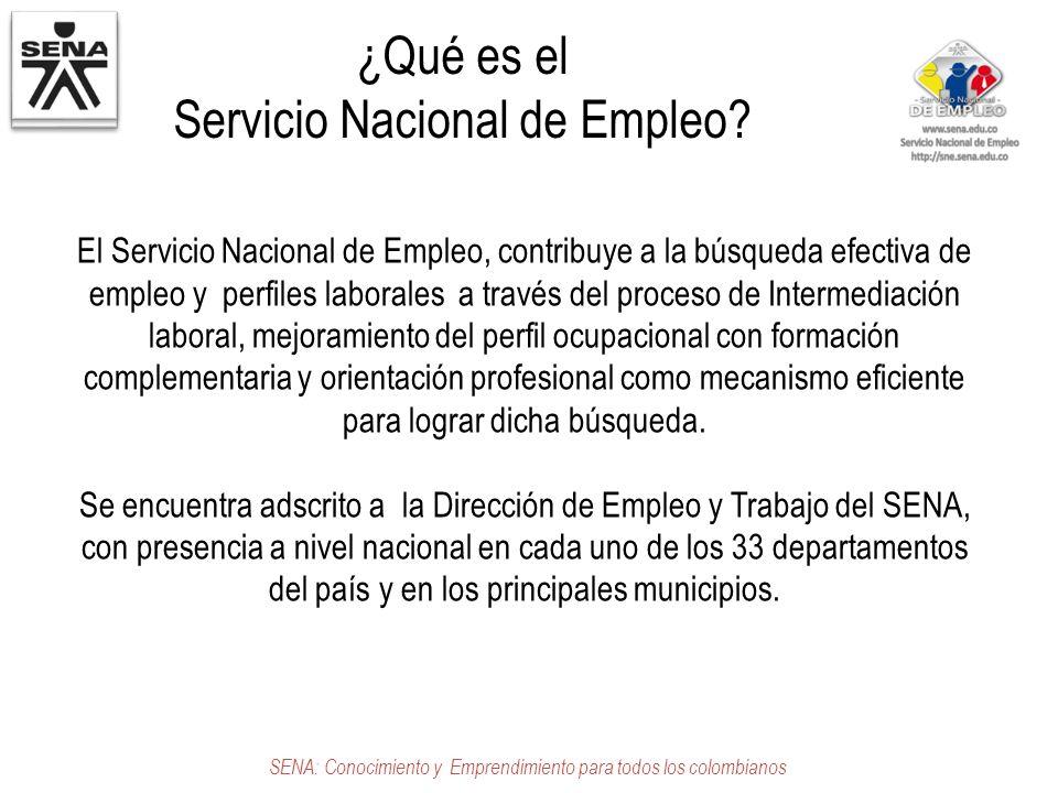 ¿Qué es el Servicio Nacional de Empleo? SENA: Conocimiento y Emprendimiento para todos los colombianos El Servicio Nacional de Empleo, contribuye a la