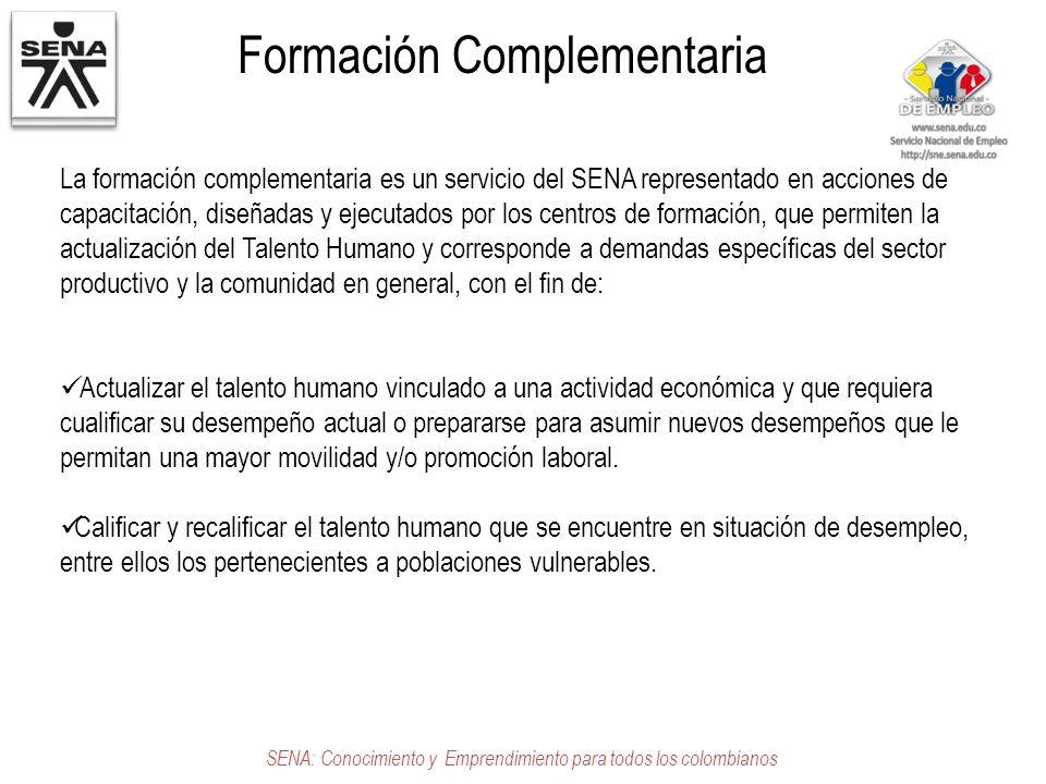 Formación Complementaria SENA: Conocimiento y Emprendimiento para todos los colombianos La formación complementaria es un servicio del SENA representa
