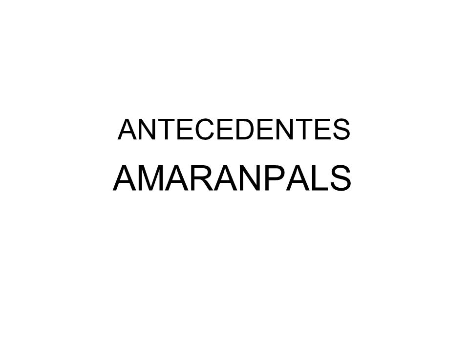 ANTECEDENTES AMARANPALS