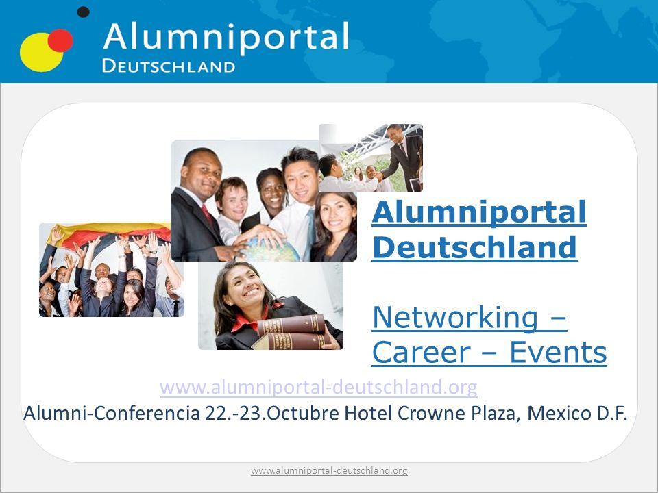 Deutscher Akademischer Austausch Dienst Servicio Alemán de Intercambio Académico www.alumniportal-deutschland.org Alumni-Conferencia 22.-23.Octubre Hotel Crowne Plaza, Mexico D.F.