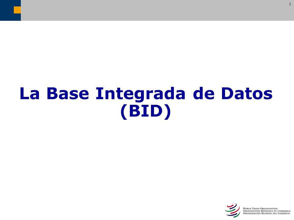 3 La Base Integrada de Datos (BID)