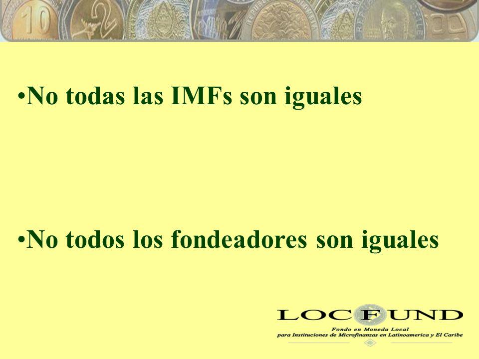 No todas las IMFs son iguales No todos los fondeadores son iguales